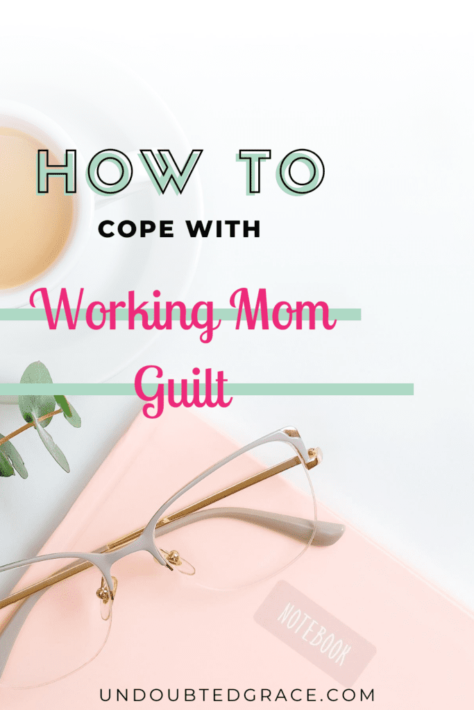 working mom guilt