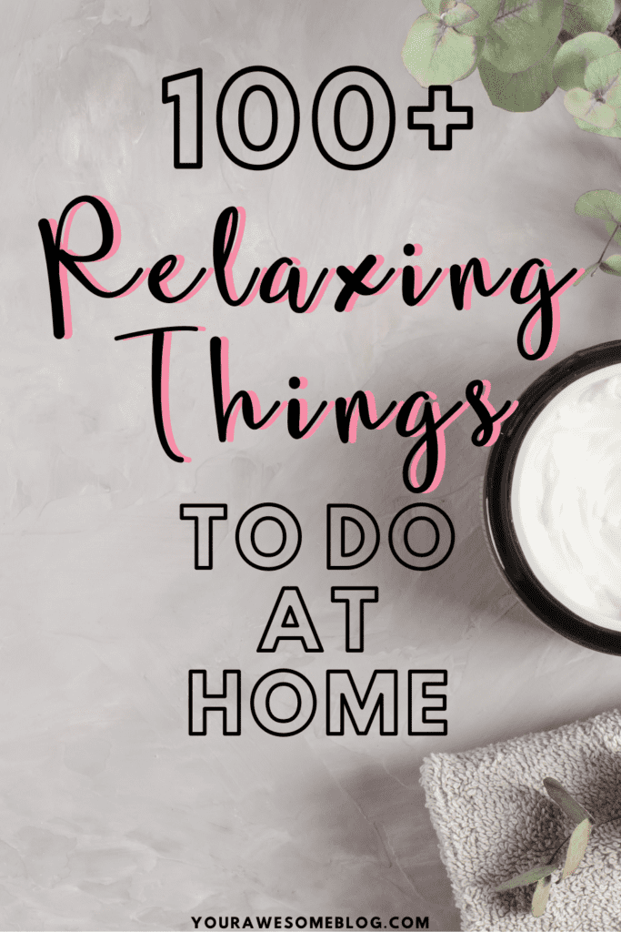 relaxing things to do at home