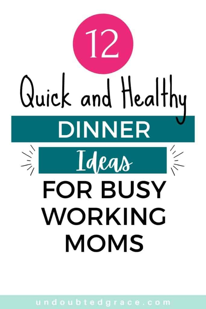 quick and healthy dinner ideas for working moms