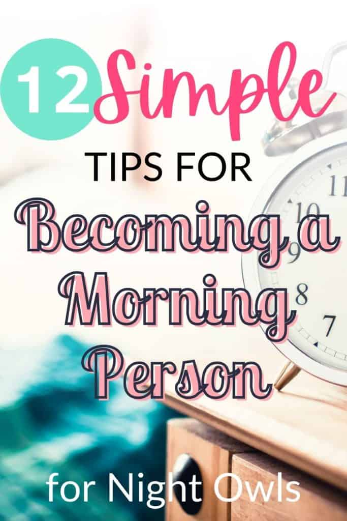 how to become a morning person, how to wake up early